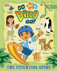 Go, Diego, Go! the Essential Guide - Brian J. Bromberg