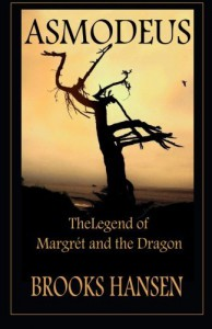 Asmodeus: The Legend of Margret and the Dragon - Brooks Hansen