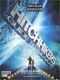 The Hitchhiker's Guide to the Galaxy (Hitchhiker's Guide to the Galaxy, #1) - Douglas Adams, Stephen Fry