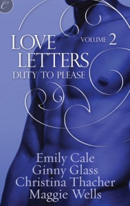 Love Letters Volume 2: Duty to Please - Emily Cale, Ginny Glass, Christina Thacher, Maggie Wells