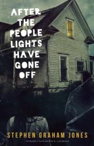 After the People Lights Have Gone Off - Stephen Graham Jones