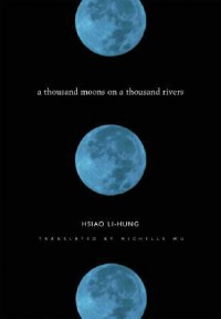 A Thousand Moons On A Thousand Rivers - Lihong Xiao, Michelle M. Wu