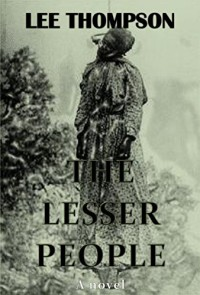 The Lesser People - Lee  Thompson