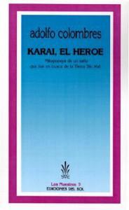 Karaí, el héroe: Mitopopeya de un zafio que fue en busca de la Tierra sin Mal - Adolfo Colombres