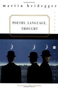 Poetry, Language, Thought - Martin Heidegger
