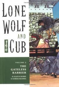 Lone Wolf and Cub, Vol. 2: The Gateless Barrier - Kazuo Koike, Goseki Kojima