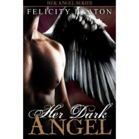 Her Dark Angel - Felicity E. Heaton