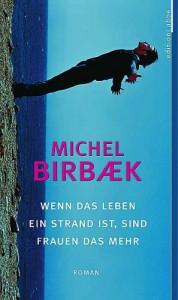 Wenn das Leben ein Strand ist, sind Frauen das Mehr - Michel Birbaek