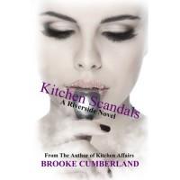 Kitchen Scandals (Riverside Trilogy #2) - Brooke Cumberland