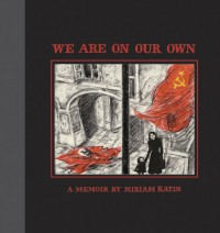 We Are On Our Own - Miriam Katin