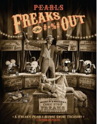 Pearls Freaks the #*%# Out: A (Freaky) Pearls Before Swine Treasury - Stephan Pastis