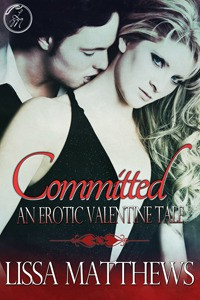 Committed: An Erotic Valentine's Tale - Lissa Matthews