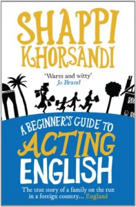 A Beginner's Guide To Acting English - Shappi Khorsandi