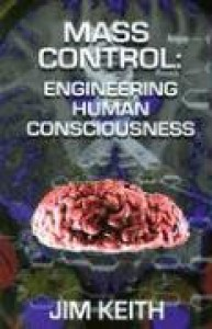 Mass Control: Engineering Human Consciousness - Jim Keith