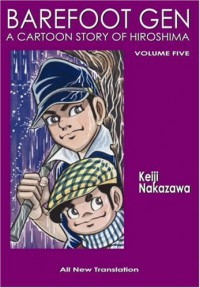 Barefoot Gen, Volume Five: The Never-Ending War - Keiji Nakazawa, Project