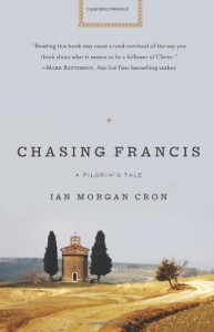Chasing Francis: A Pilgrim's Tale - Ian Morgan Cron