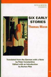 Six Early Stories (Sun & Moon Classics) - Thomas Mann