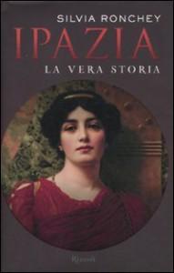 Ipazia. La vera storia - Silvia Ronchey