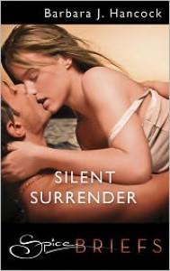 Silent Surrender - Barbara J. Hancock