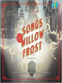Songs of Willow Frost: A Novel (Audio) - Jamie Ford