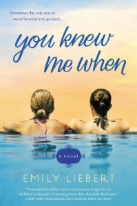 You Knew Me When - Emily Liebert