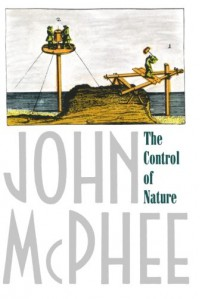 The Control of Nature - John McPhee