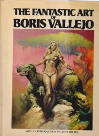 The Fantastic Art of Boris Vallejo - Boris Vallejo
