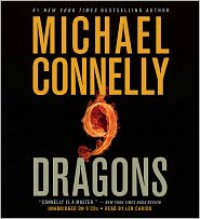 Nine Dragons (Audio) - Michael Connelly, Len Cariou