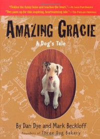 Amazing Gracie: A Dog's Tale - 'Mark Beckloff',  'Dan Dye'