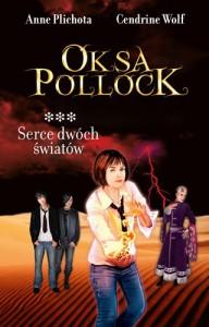 Oksa Pollock. Serce dwóch światów - Anne Plichota, Cenderine Wolf