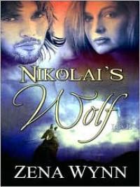 Nikolai's Wolf - Zena Wynn