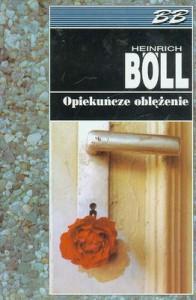 Opiekuńcze oblężenie - Heinrich Böll, Małgorzata Łukasiewicz
