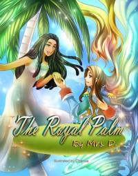 The Royal Palm - Mrs. D.