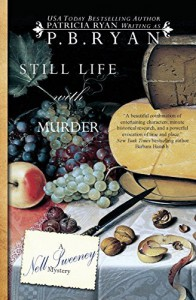 By P.B. Ryan Still Life With Murder (Nell Sweeney Mystery Series) (Volume 1) (3rd Edition) [Paperback] - P.E. Ryan