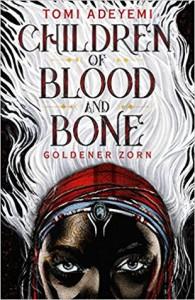 Children of Blood and Bone: Goldener Zorn - Tomi Adeyemi, Andrea Fischer