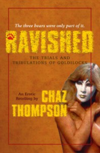 Ravished: The Trials And Tribulations Of Goldilocks - Chaz Thompson
