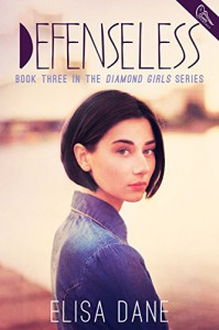 Defenseless (Diamond Girls Book 3) - Elisa Dane