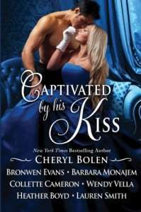 Captivated by his Kiss - Cheryl Bolen, Bronwen Evans, Barbara Monajem, Collette Cameron, Wendy Vella, Heather Boyd, Lauren Smith