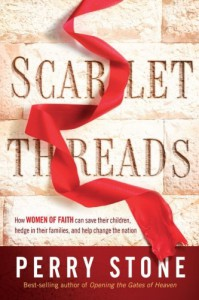 A Scarlet Thread: How Your Prayers Can Save Your Children, Hedge in Your Family, and Help Change the Nation - Perry Stone