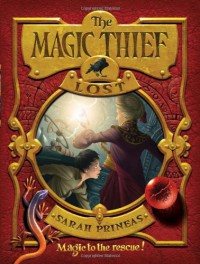 The Magic Thief: Lost - Sarah Prineas