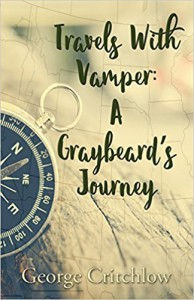 Travels with Vamper: A Graybeard's Journey - George Critchlow