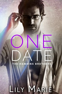 One Date (The Hawkins Brothers: Marcus Book 1) - Lily Marie