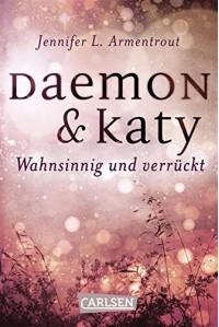 Obsidian: Daemon & Katy. Wahnsinnig und verrückt - Anja Malich, Jennifer L. Armentrout