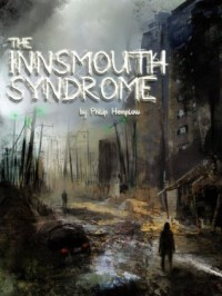 The Innsmouth Syndrome - Philip Hemplow