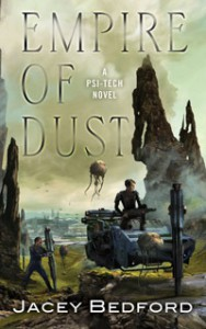 Empire of Dust: A Psi-Tech Novel - Jacey Bedford