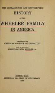 The genealogical and encyclopedic history of the Wheeler family in America  - American College of Genealogy, Albert Gallatin Wheeler