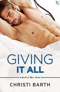 Giving It All: A Naked Men Novel - Christi Barth