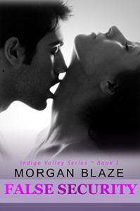 False Security (Indigo Valley Book 1) - Morgan Blaze
