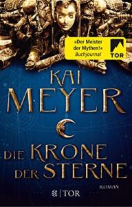 Die Krone der Sterne - Jens Maria Weber, Kai Meyer