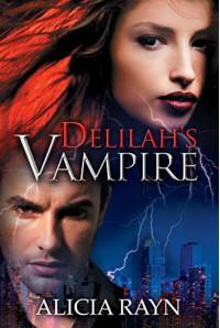 Delilah's Vampire - Alicia Rayn